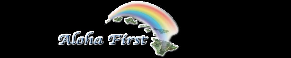 Aloha First